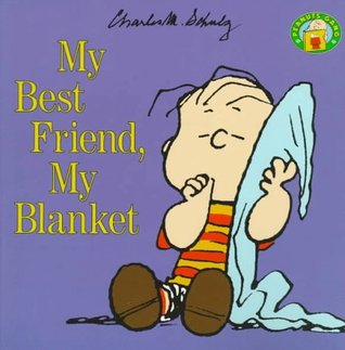 My Best Friend, My Blanket by Charles M. Schulz
