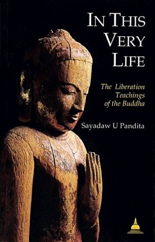 In This Very Life by Sayadaw U. Pandita