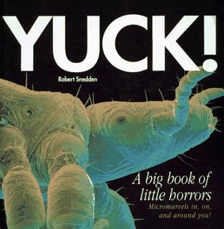 Yuck!: A Big Book Of Little Horrors