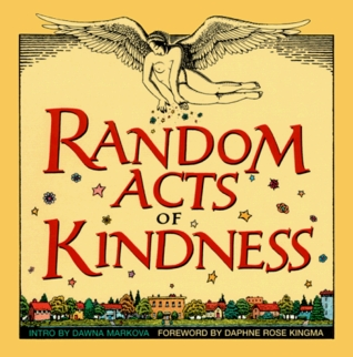 essay on random act of kindness A well known japanese proverb reads, one kind word can warm three winter months one word, one action, one simple display of affection can be more than you could.