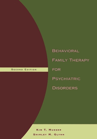 Behavioral Family Therapy for Psychiatric Disorders 2 Ed