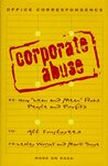 """Corporate Abuse: How """"Lean and Mean"""" Robs People and Profits"""