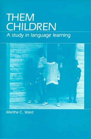 Them Children: A Study in Language Learning
