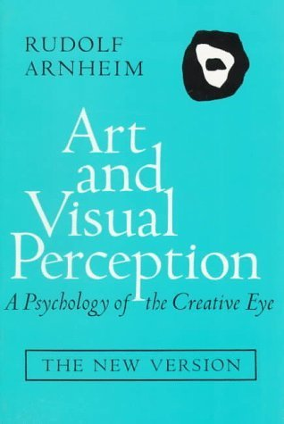 Art and Visual Perception by Rudolf Arnheim