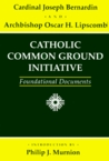 Catholic Common Ground Initiative: Foundational Documents