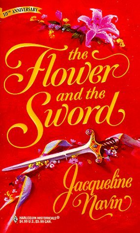 The Flower and the Sword by Jacqueline Navin