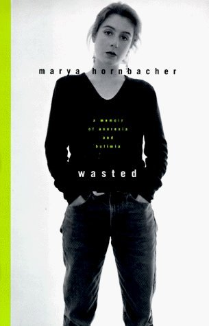 Wasted by Marya Hornbacher
