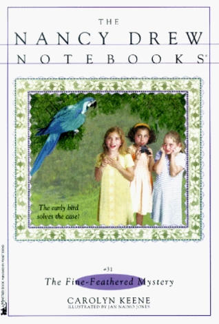 The Fine-Feathered Mystery (Nancy Drew: Notebooks, #31)
