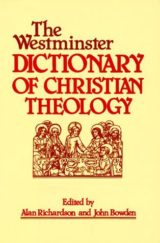 The Westminster Dictionary Of Christian Theology by Alan Richardson
