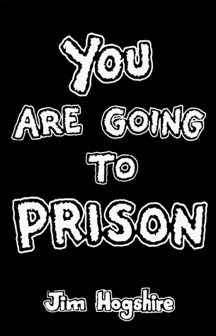You Are Going to Prison