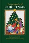 Encyclopedia Of Christmas: Nearly 200 Alphabetically Arranged Entries Covering All Aspects Of Christmas, Including Folk Customs, Religious Observances, History, Legends, Symbols, And Related Days From Europe, America, And Around The World