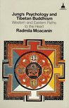 Jung's Psychology and Tibetan Buddhism: Western and Eastern Paths to the Heart (Wisdom East-West Book)