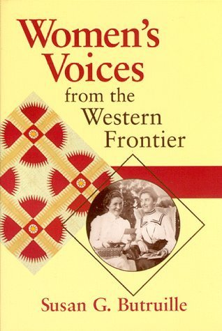 Women's Voices from the West Frontier by Susan G. Butruille