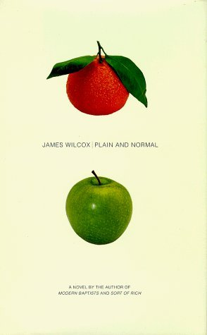 Plain and Normal by James Wilcox