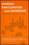 Worker Participation And Ownership: Cooperative Strategies For Strengthening Local Economies