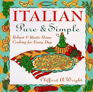 Italian Pure & Simple: Robust & Rustic Home Cooking for Every Day