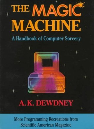 The Magic Machine by A.K. Dewdney