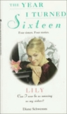 Lily (The Year I Turned Sixteen, #4)