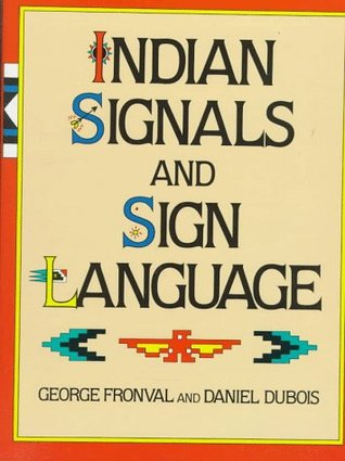 Indian Signals and Sign Language by George Fronval