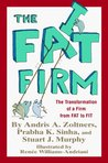 The Fat Firm: The Transformation Of A Firm From Fat To Fit