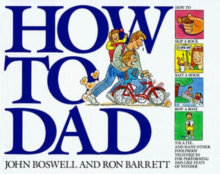 How to Dad by John  Boswell