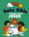 Baby Bible (Stories about Jesus)