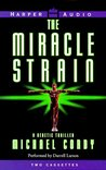 The Miracle Strain: The Miracle Strain