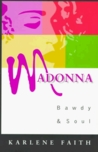 Madonna: Bawdy and Soul