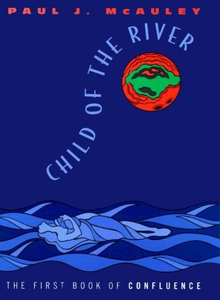 Child of the River: The First Book of Confluence