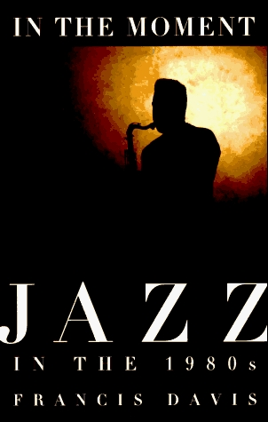 In the Moment: Jazz in the 1980s