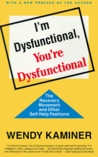 I'm Dysfunctional, You're Dysfunctional: The Recovery Movement and Other Self-Help