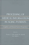 Processing of Medical Information in Aging Patients: Cognitive and Human Factors Perspectives