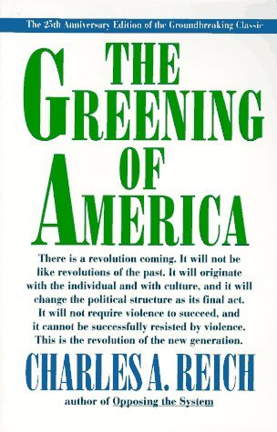 The Greening of America by Charles A. Reich