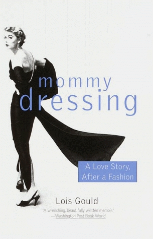Mommy Dressing by Lois Gould