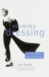 Mommy Dressing: A Love Story, After a Fashion