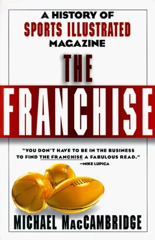 The Franchise by Michael MacCambridge
