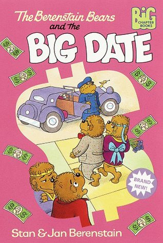 The Berenstain Bears and the Big Date The Berenstain Bears Big Chapter Books