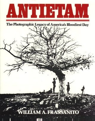 Read Antietam: A Photographic Legacy of America's Bloodiest Day DJVU