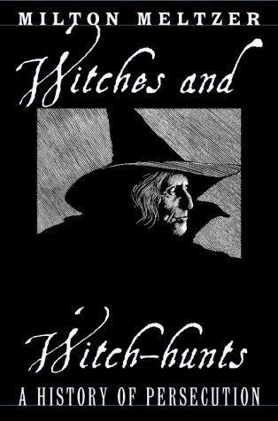 Witches And Witch Hunts by Milton Meltzer