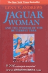 Jaguar Woman: And the Wisdom of the Butterfly Tree