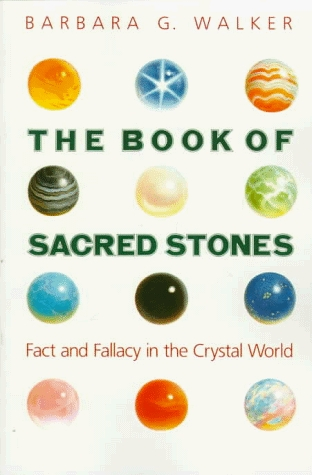 The Book of Sacred Stones by Barbara G. Walker