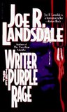 Writer of the Purple Rage by Joe R. Lansdale