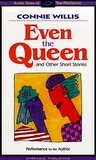 Even the Queen by Connie Willis