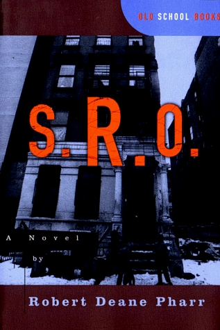 S. R. O. by Robert Deane Pharr