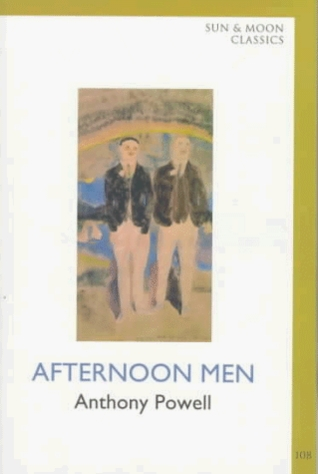 Afternoon Men by Anthony Powell