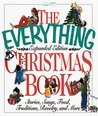 The Everything Christmas Book: Stories, Songs, Food, Traditions, Revelry, and More