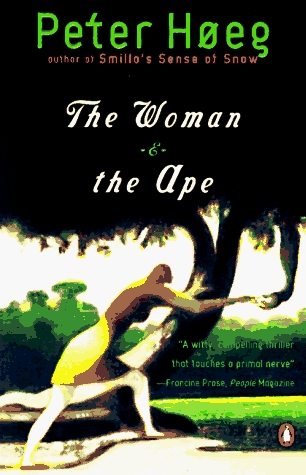 The Woman and the Ape by Peter Høeg