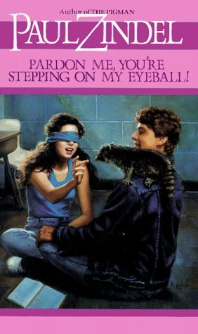 Pardon Me, You're Stepping on My Eyeball by Paul Zindel