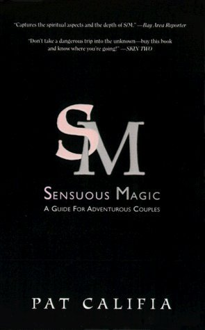 Sensuous Magic by Patrick Califia-Rice