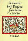 Authentic Folk Designs from India in Full Color